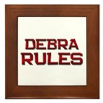 debra rules Framed Tile