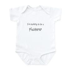 I'm training to be a Plasterer Infant Bodysuit