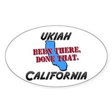 ukiah california - been there, done that Decal