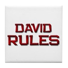 david rules Tile Coaster