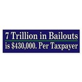 $430,000 per taxpayer - Bumper Sticker
