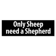 Sheep need a Shepherd bumper sticker