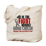 In The Fight Sister-In-Law Brain Cancer Tote Bag