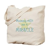 Mommy calls me a Miracle Tote Bag