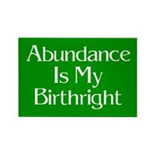 Abundance Is My Birthright Magnet