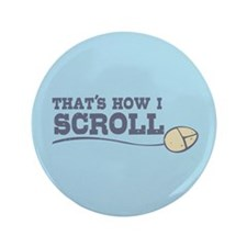 "That's How I Scroll 3.5"" Button (100 pack)"