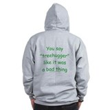 Funny Tree Hugger Saying Front/Back Zip Up Hoodie