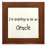 I'm Training To Be An Oracle Framed Tile