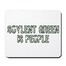 Soylent Green Is People Mousepad