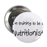 "I'm training to be a Nutritionist 2.25"" Button (10"