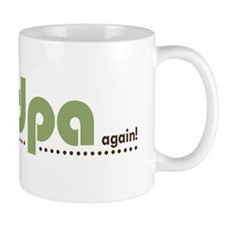 Soon to be a Grandpa Again Coffee Mug
