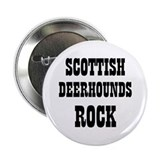 "SCOTTISH DEERHOUNDS ROCK 2.25"" Button (10 pack)"