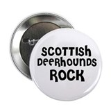 SCOTTISH DEERHOUNDS ROCK Button