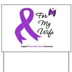 Pancreatic Cancer Wife Yard Sign