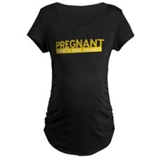 Pregnant What's Your Excuse T-Shirt