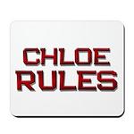 chloe rules Mousepad