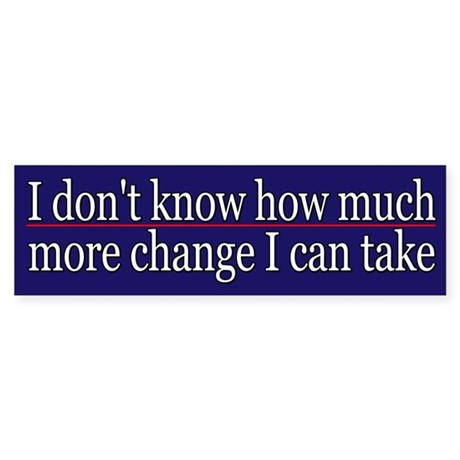 Funny Political Change Bumper Sticker by peaceNfreedom