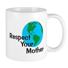 Respect Your Mother Mug