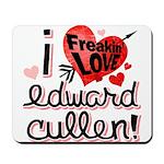 I Freakin LOVE Edward Cullen! Mousepad