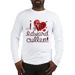 I Freakin LOVE Edward Cullen! Long Sleeve T-Shirt