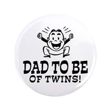 "Dad To Be Twins 3.5"" Button"