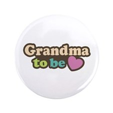"""Grandma To Be 3.5"""" Button"""