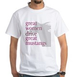 Great Women Drive Great Musta Shirt