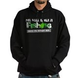 Don't Bother Me When I'm Fishing Hoodie