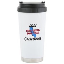 lodi california - been there, done that Ceramic Tr