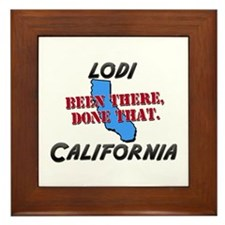 lodi california - been there, done that Framed Til