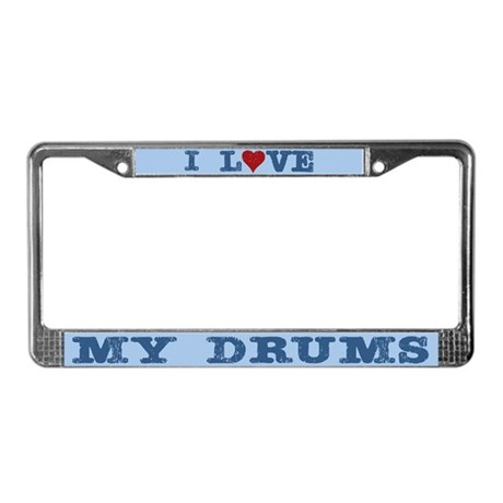I Love My Drums License Plate Frame