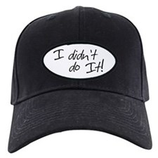 Didn't do it! Baseball Hat
