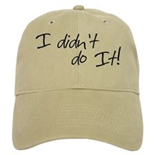Didn't do it! Baseball Cap