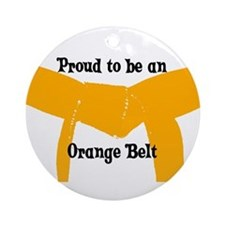 Proud to be Orange Belt Ornament (Round)