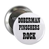 "DOBERMAN PINSCHERS ROCK 2.25"" Button (10 pack)"