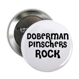 DOBERMAN PINSCHERS ROCK Button