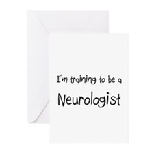 I'm training to be a Neurologist Greeting Cards (P
