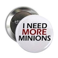 "Need More Minions 2.25"" Button"