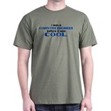 Computer Engineer Before Cool T-Shirt