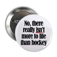 "More to life, hockey 2.25"" Button (10 pack)"