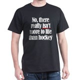 More to life, hockey Black T-Shirt