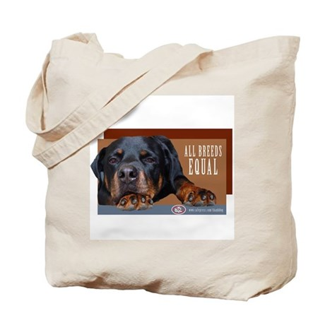 Rottie All Breeds Equal Tote Bag