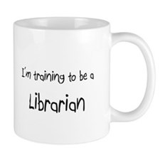 I'm training to be a Librarian Mug