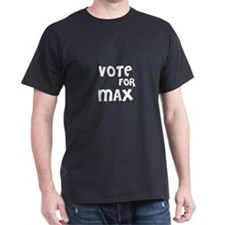Vote for Max Black T-Shirt