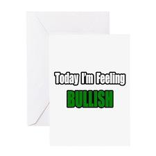 """""""I'm Feeling Bullish"""" Greeting Card"""