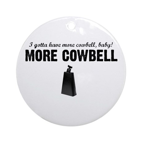 More Cowbell Ornament (Round)