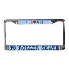 I Love to Roller Skate License Plate Frame