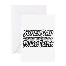 """Super Dad..Futures Trader"" Greeting Card"