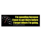 I'm Speeding Bumper Bumper Sticker
