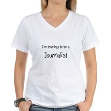 I'm training to be a Journalist Shirt